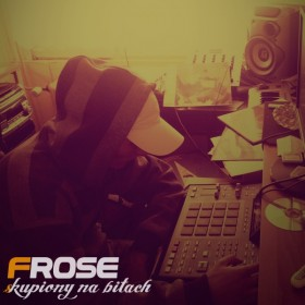 Frose - Skupiony na bitach [Focused on the beats]