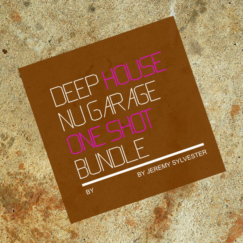 Deep House Nu Garage One Shots Bundle